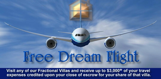 Free Dream Flight reimbursement to any of our Fractional Villas.
